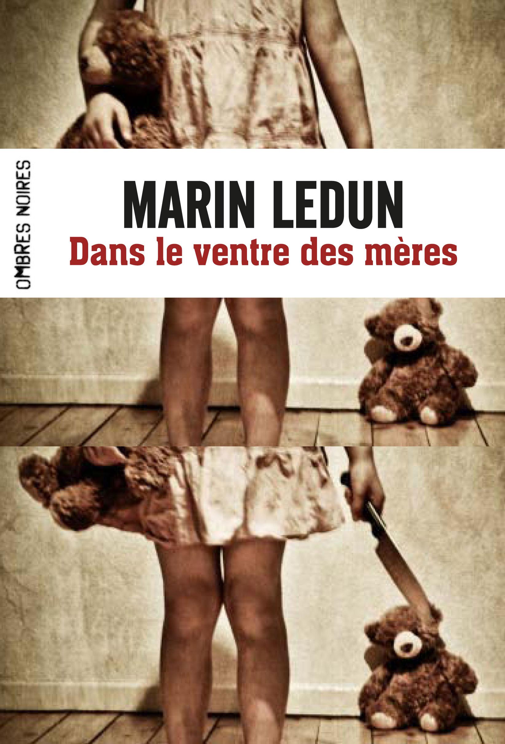 Dans le ventre des mères Marin Ledun